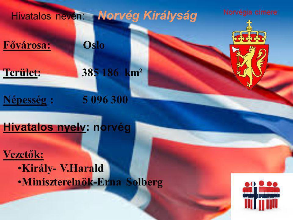 Hivatalos nyelv: norvég Vezetők: Király- V.Harald