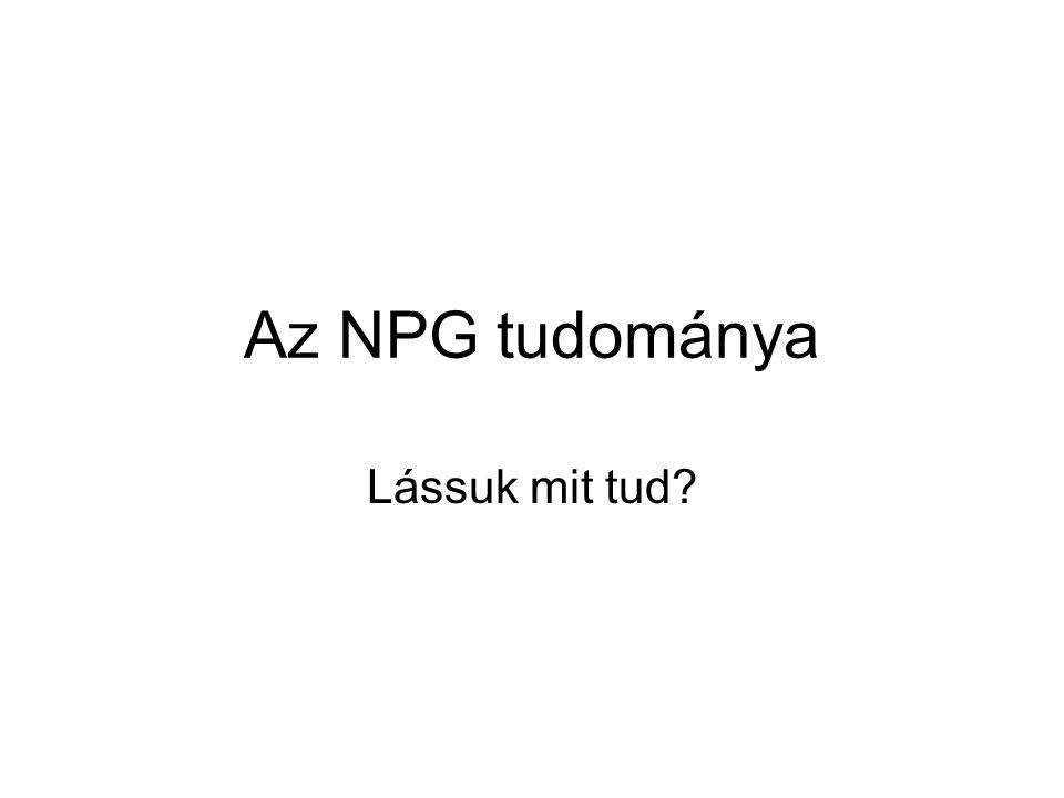 Az NPG tudománya Lássuk mit tud