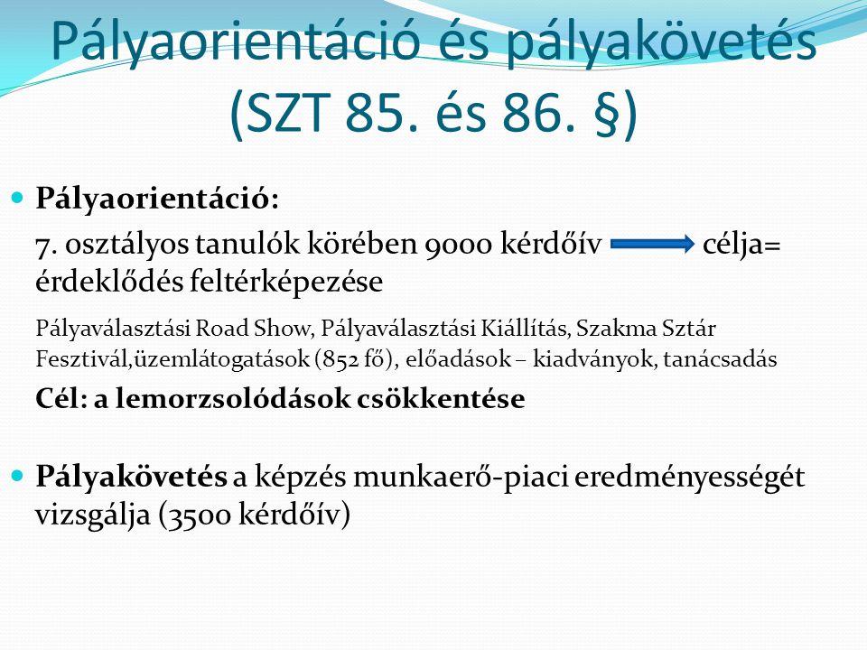Pályaorientáció és pályakövetés (SZT 85. és 86. §)