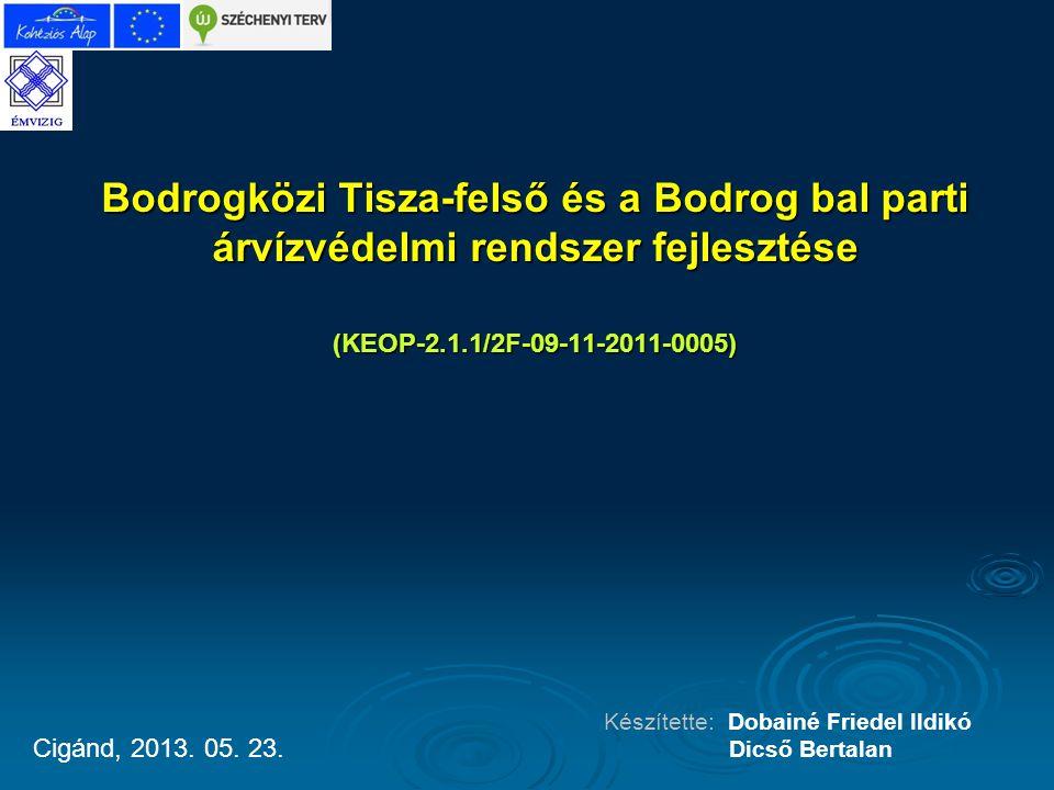 Bodrogközi Tisza-felső és a Bodrog bal parti árvízvédelmi rendszer fejlesztése (KEOP-2.1.1/2F-09-11-2011-0005)