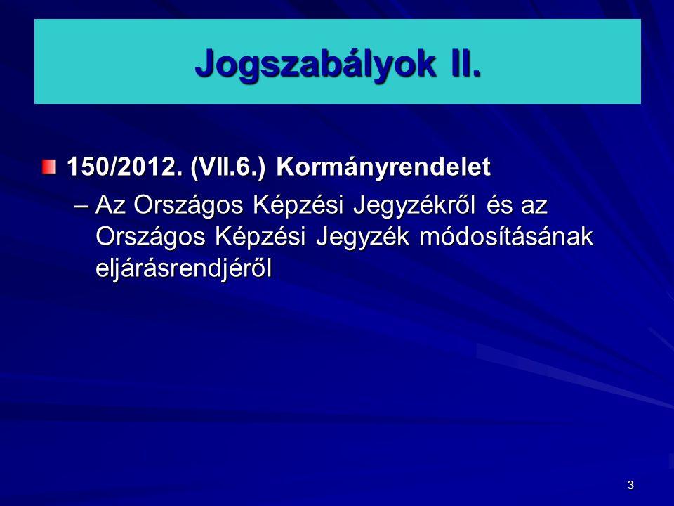 Jogszabályok II. 150/2012. (VII.6.) Kormányrendelet