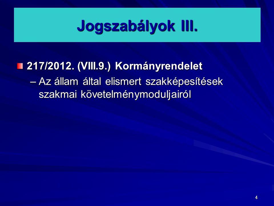 Jogszabályok III. 217/2012. (VIII.9.) Kormányrendelet