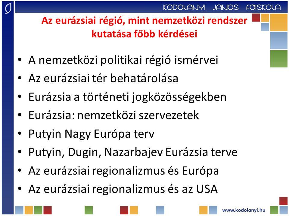 Az eurázsiai régió, mint nemzetközi rendszer kutatása főbb kérdései