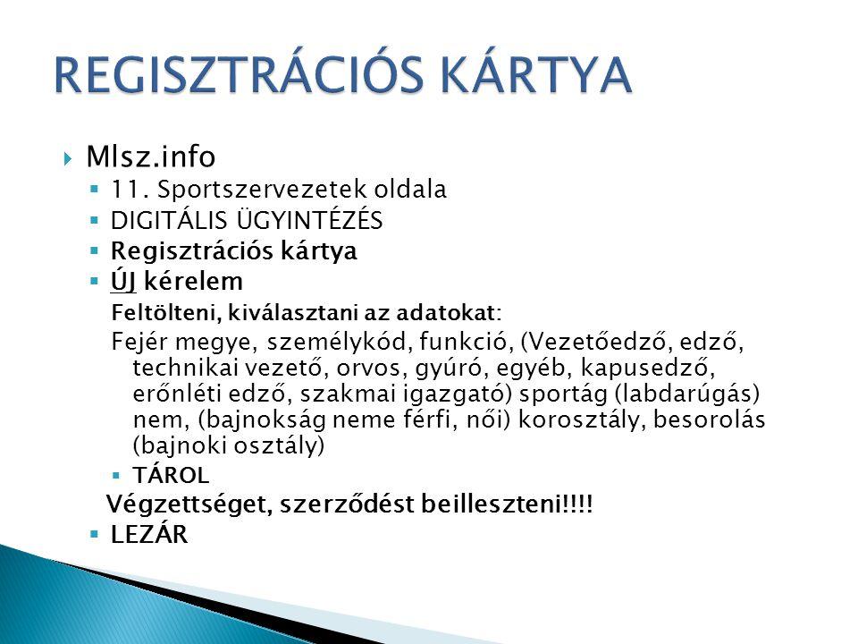 REGISZTRÁCIÓS KÁRTYA Mlsz.info 11. Sportszervezetek oldala