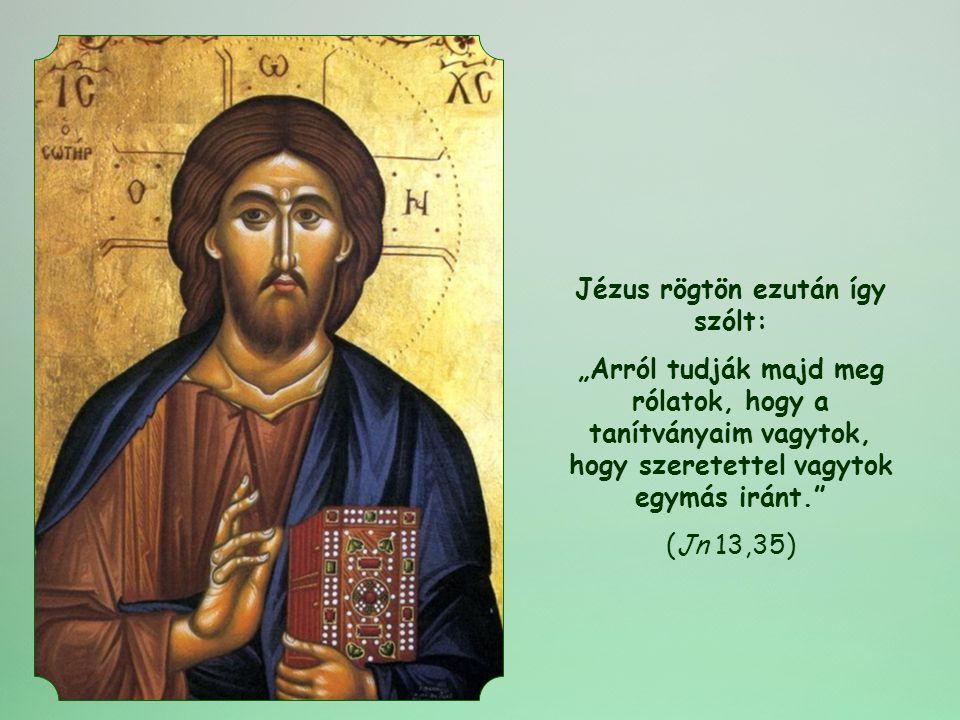 Jézus rögtön ezután így szólt: