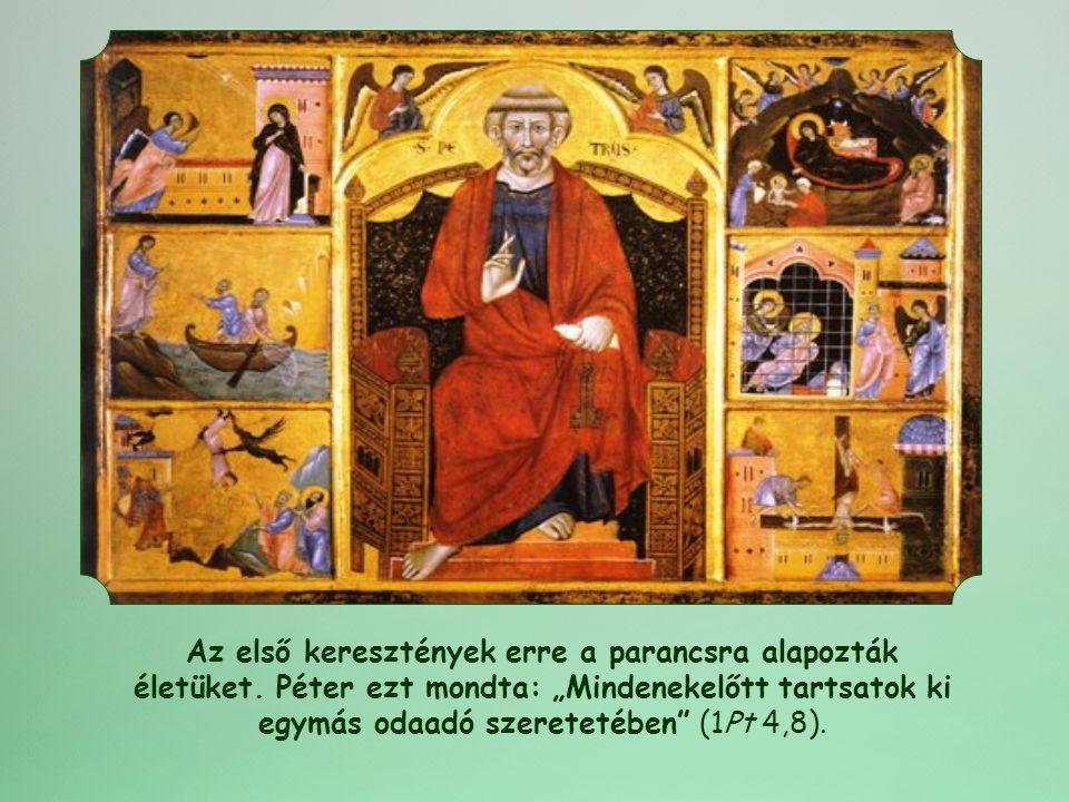 Az első keresztények erre a parancsra alapozták életüket