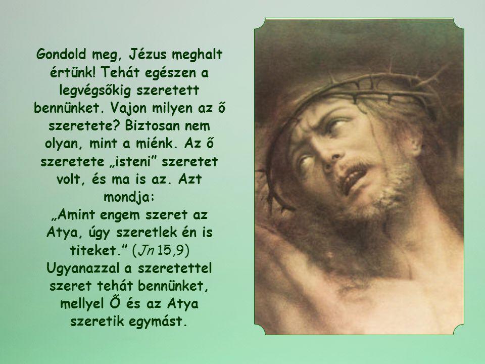 Gondold meg, Jézus meghalt értünk