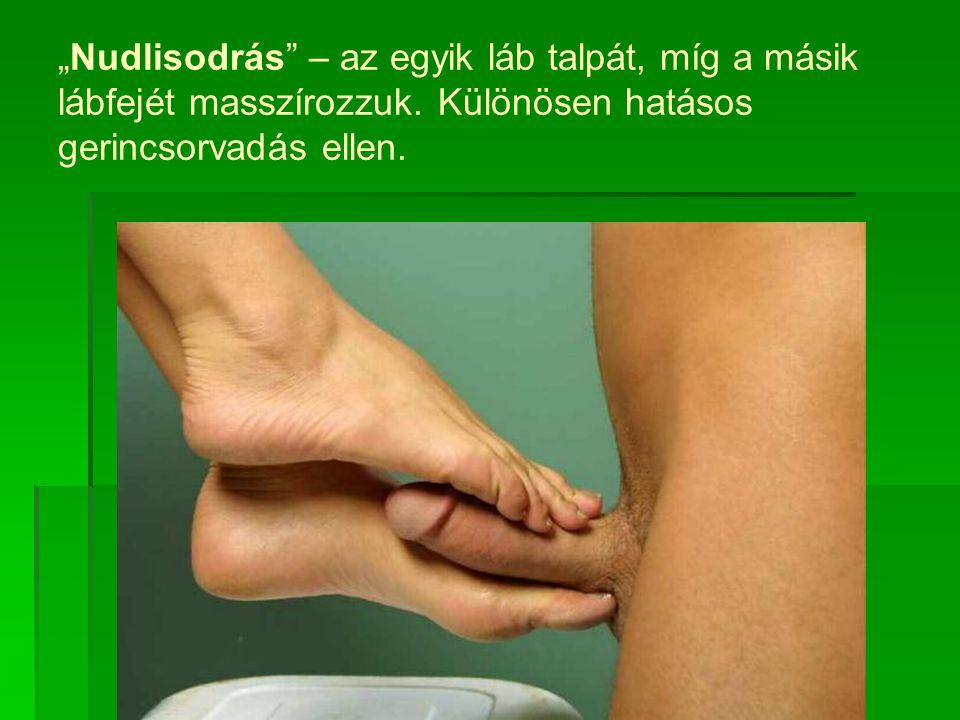 """""""Nudlisodrás – az egyik láb talpát, míg a másik lábfejét masszírozzuk"""