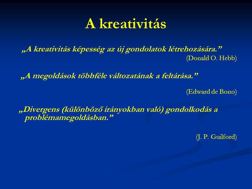 """A kreativitás """"A kreativitás képesség az új gondolatok létrehozására."""