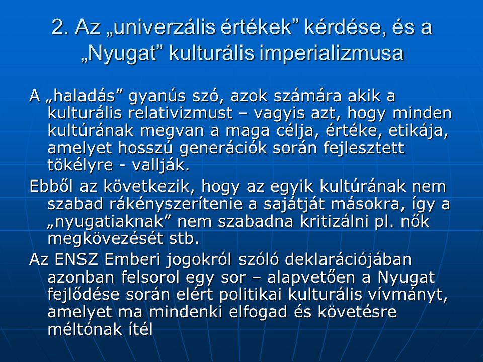 """2. Az """"univerzális értékek kérdése, és a """"Nyugat kulturális imperializmusa"""