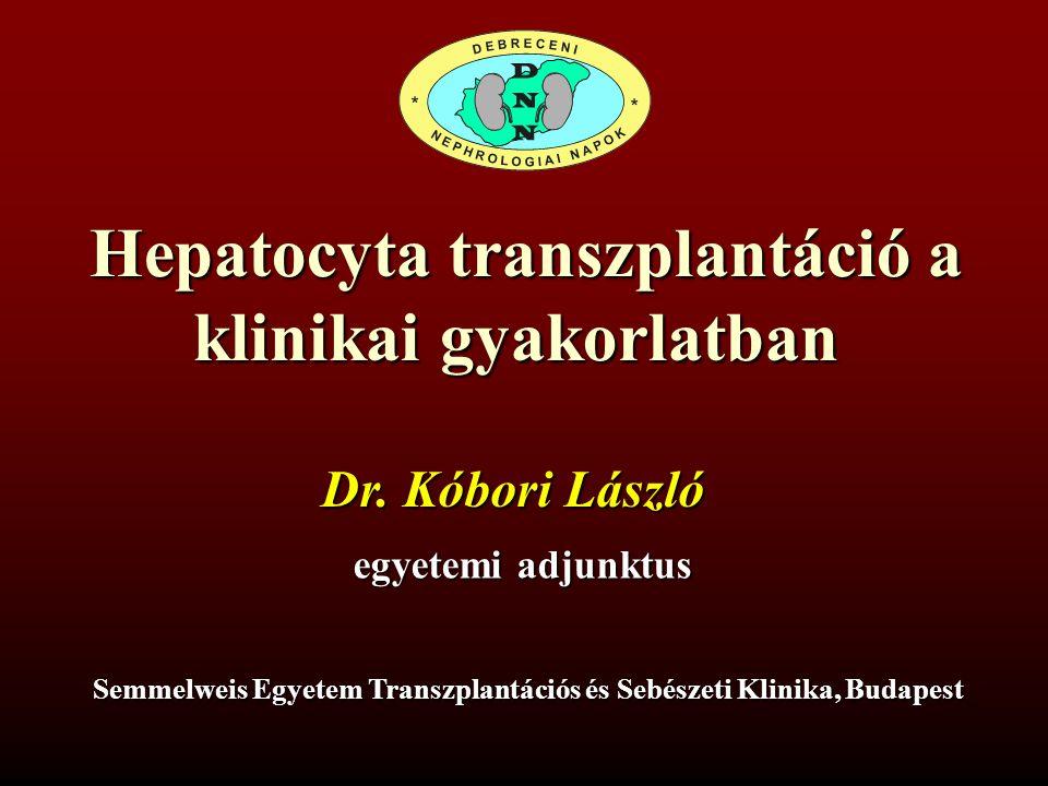 Hepatocyta transzplantáció a klinikai gyakorlatban