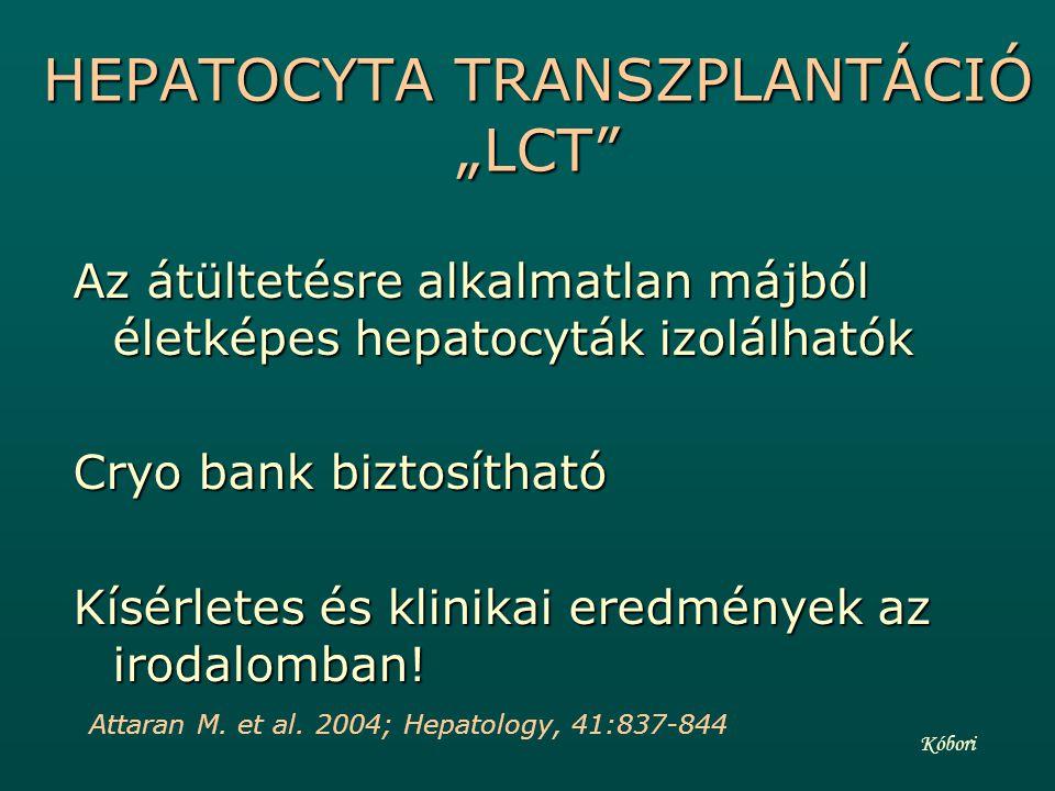 """HEPATOCYTA TRANSZPLANTÁCIÓ """"LCT"""