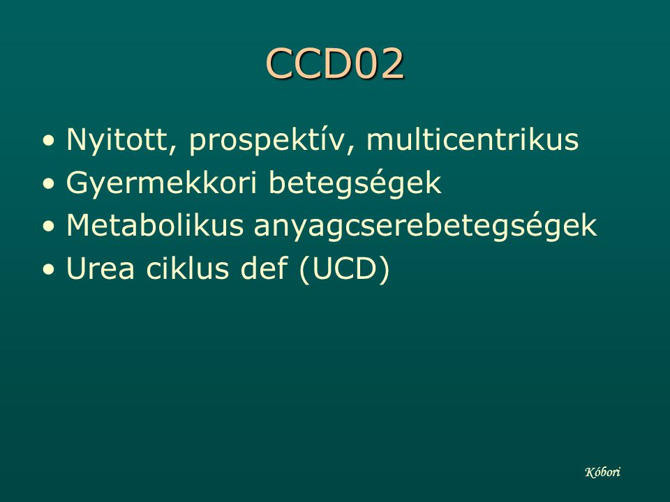 CCD02 Nyitott, prospektív, multicentrikus Gyermekkori betegségek