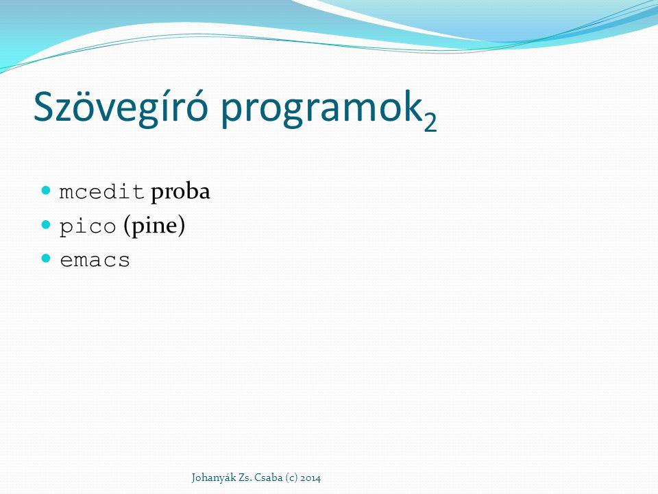 Szövegíró programok2 mcedit proba pico (pine) emacs