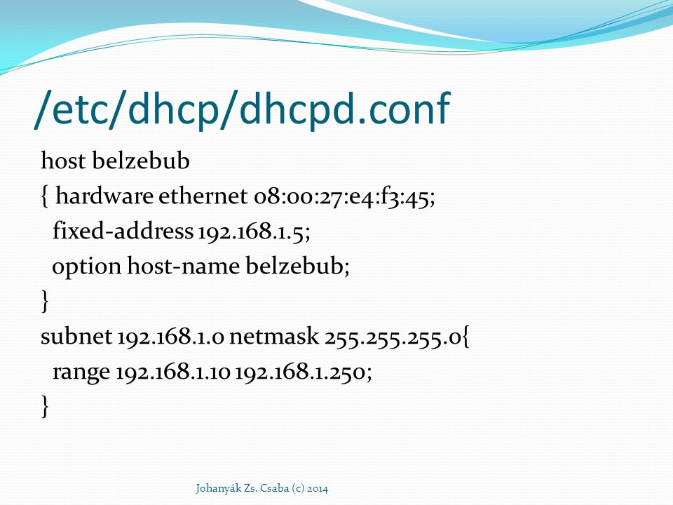 /etc/dhcp/dhcpd.conf host belzebub