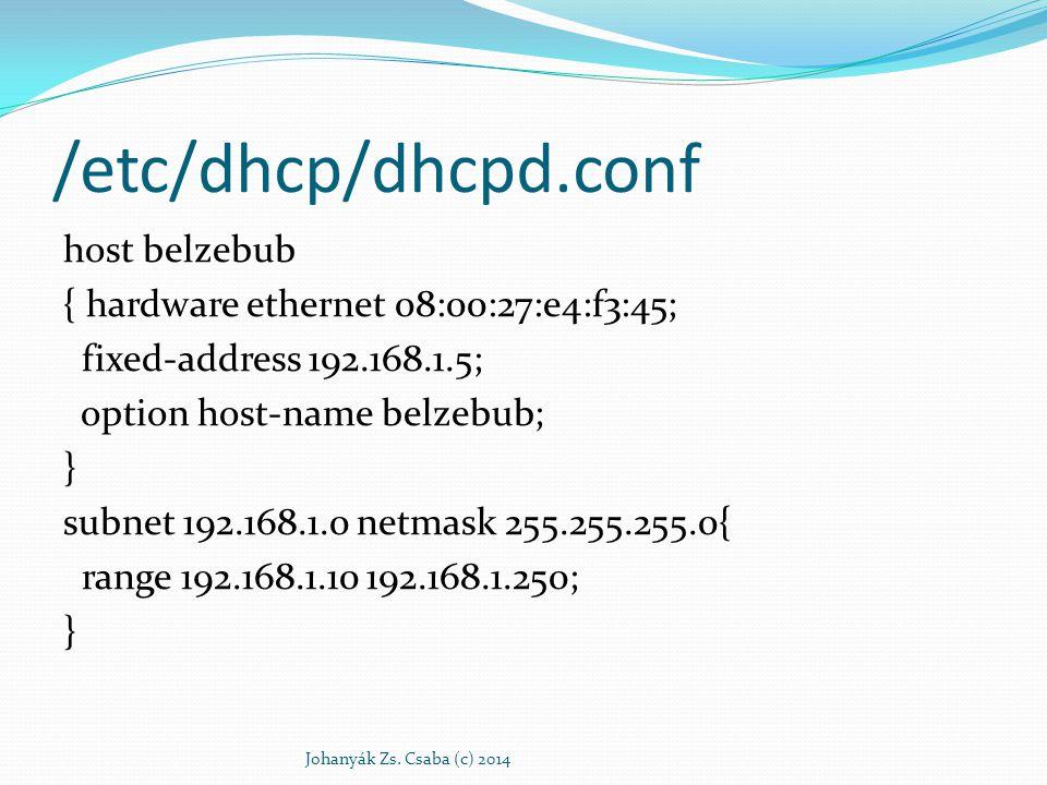 /etc/dhcp/dhcpd.conf host belzebub