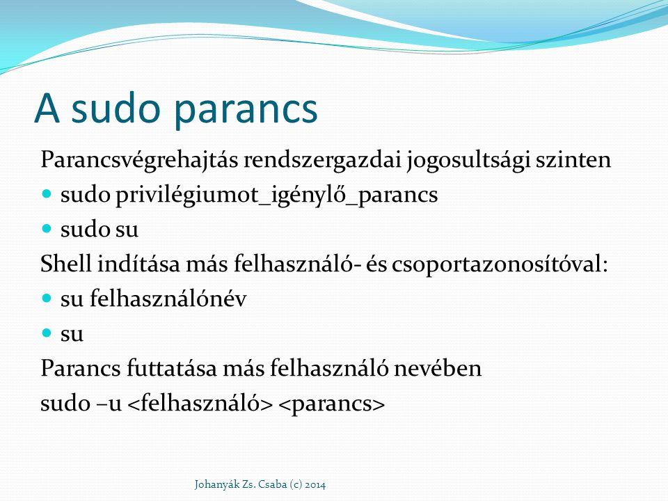 A sudo parancs Parancsvégrehajtás rendszergazdai jogosultsági szinten
