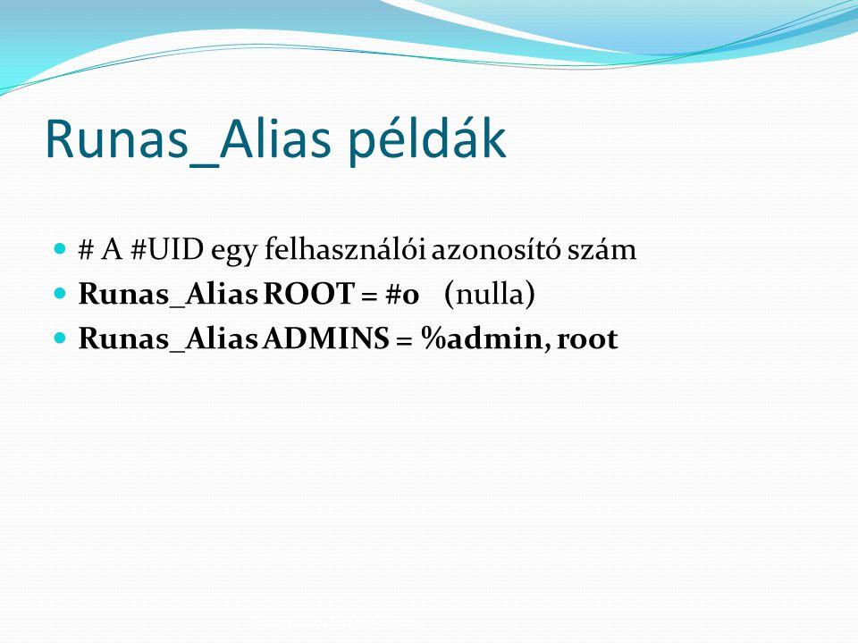 Runas_Alias példák # A #UID egy felhasználói azonosító szám