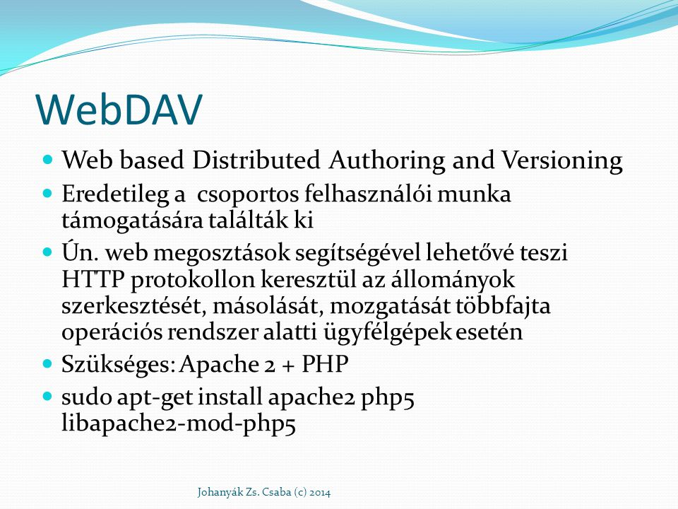 WebDAV Web based Distributed Authoring and Versioning