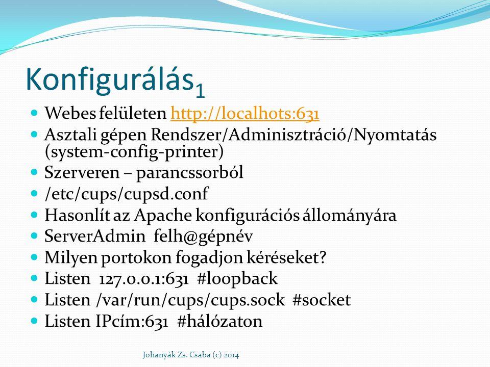 Konfigurálás1 Webes felületen http://localhots:631