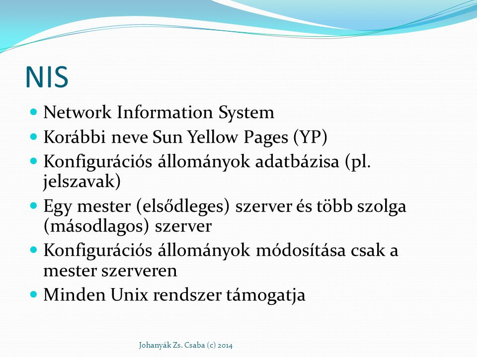 NIS Network Information System Korábbi neve Sun Yellow Pages (YP)