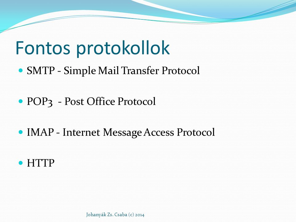 Fontos protokollok SMTP - Simple Mail Transfer Protocol