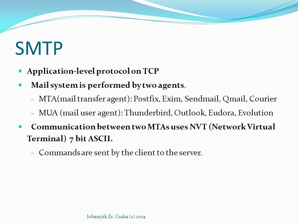 SMTP Application-level protocol on TCP