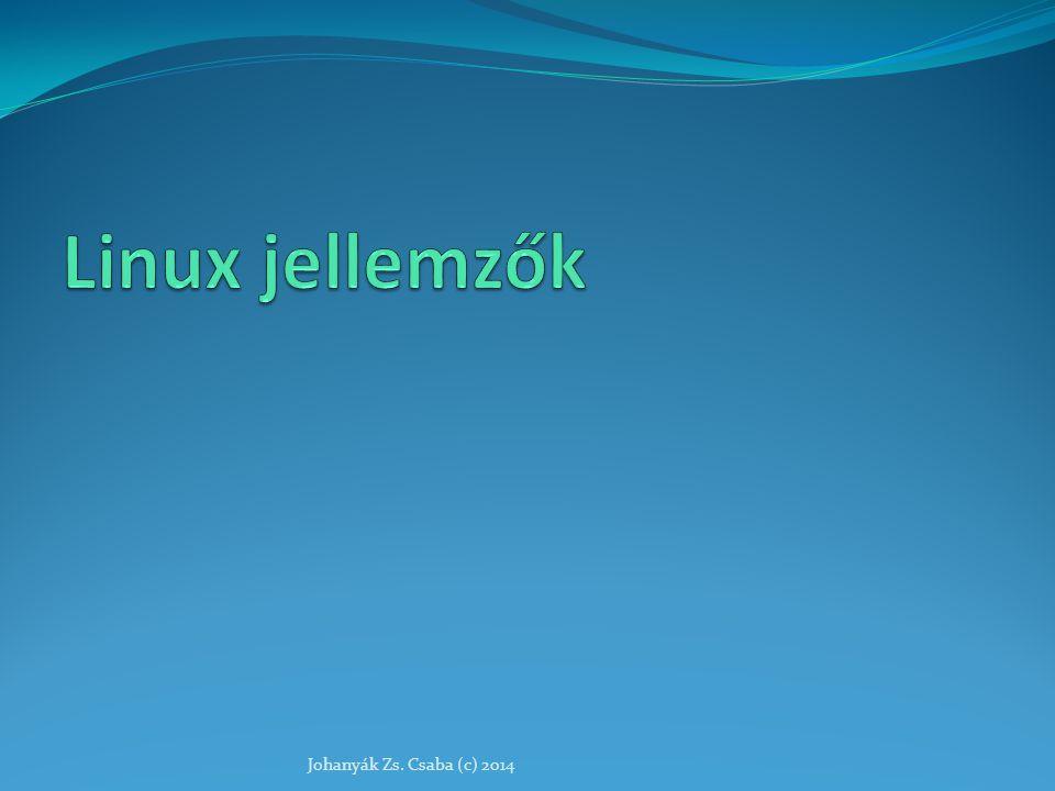 Linux jellemzők Johanyák Zs. Csaba (c) 2014