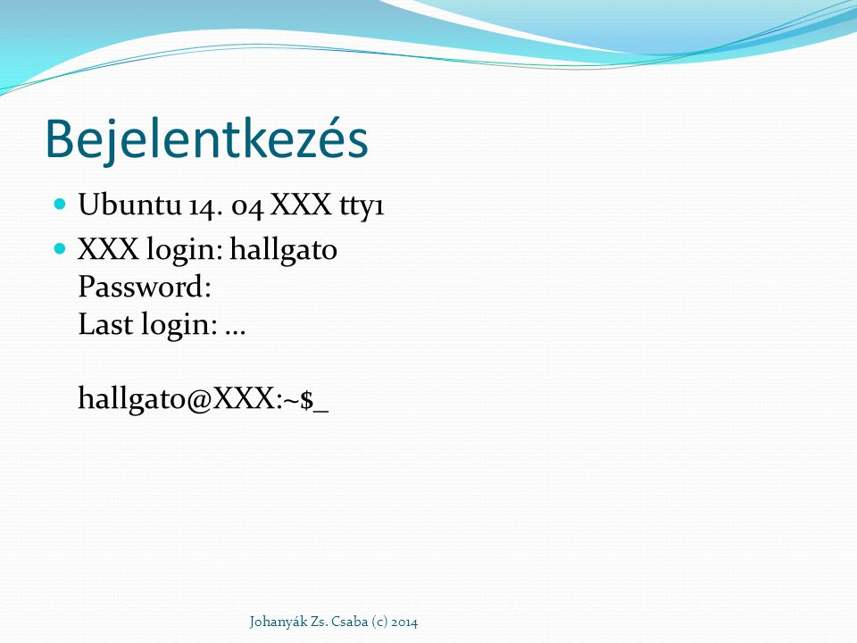 Bejelentkezés Ubuntu 14. 04 XXX tty1