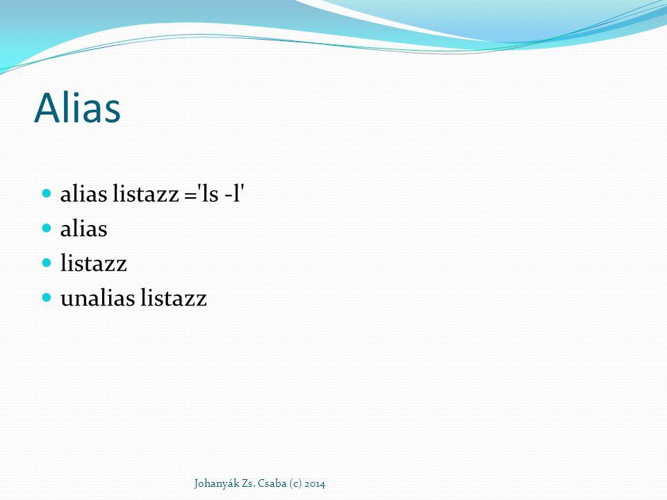 Alias alias listazz = ls -l alias listazz unalias listazz