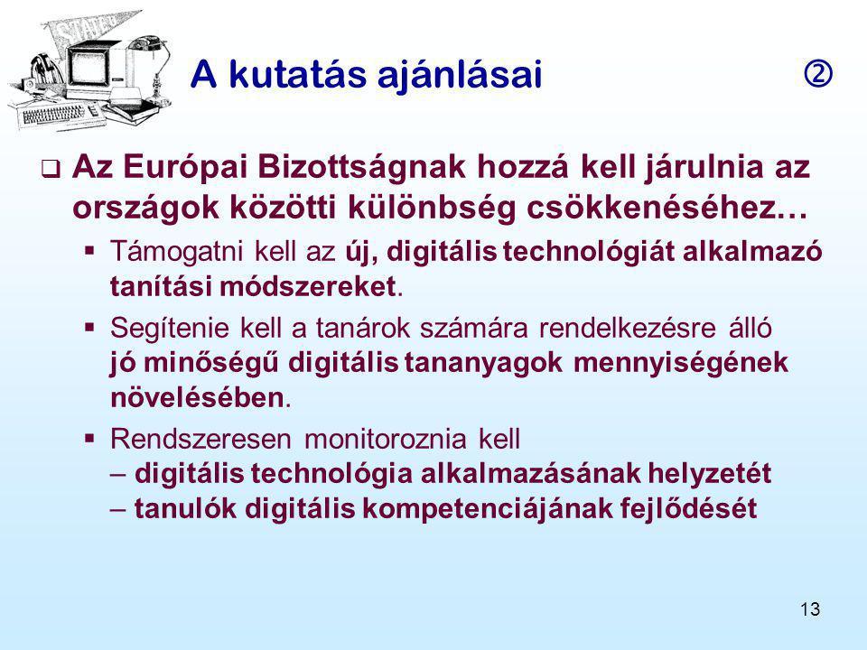 A kutatás ajánlásai  Az Európai Bizottságnak hozzá kell járulnia az országok közötti különbség csökkenéséhez…