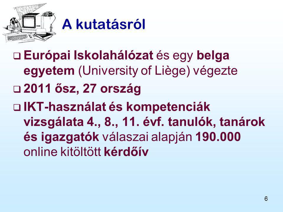 A kutatásról Európai Iskolahálózat és egy belga egyetem (University of Liège) végezte. 2011 ősz, 27 ország.