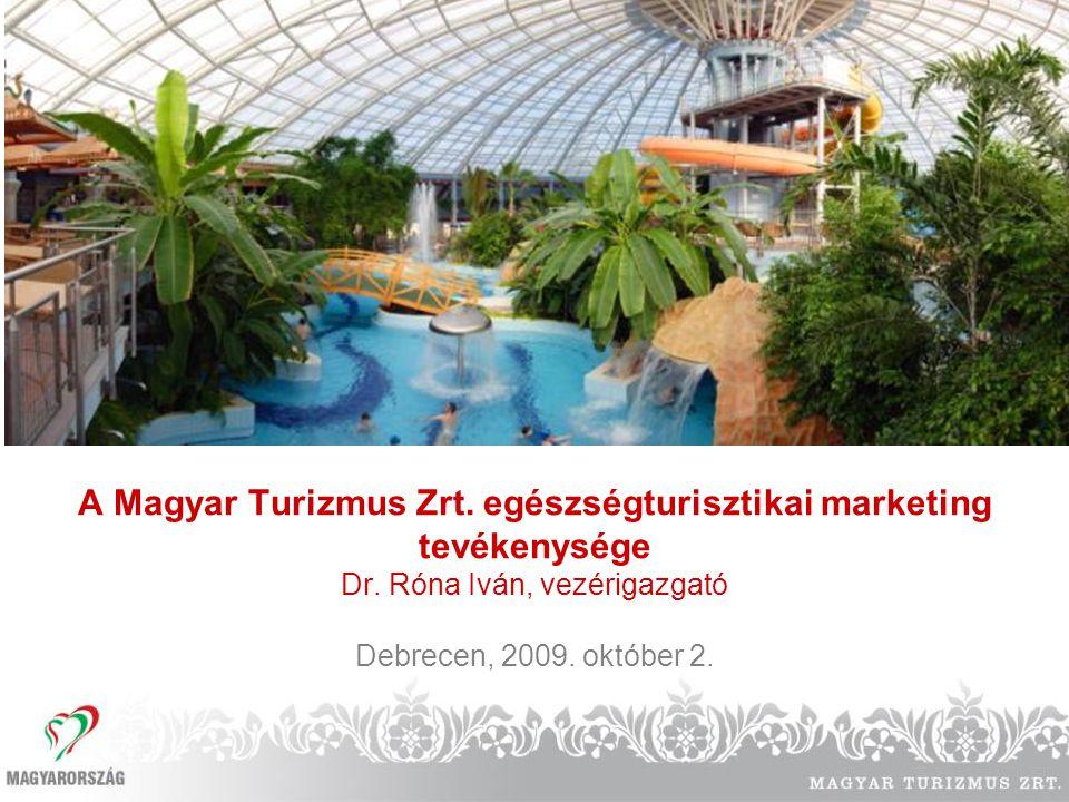 A Magyar Turizmus Zrt. egészségturisztikai marketing tevékenysége Dr