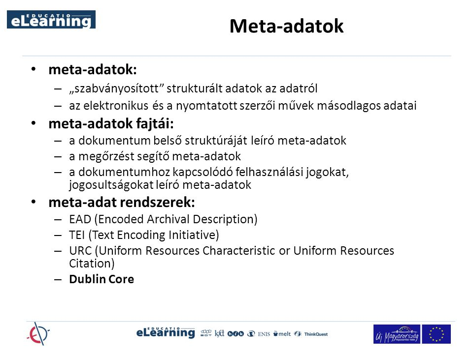 Meta-adatok meta-adatok: meta-adatok fajtái: meta-adat rendszerek: