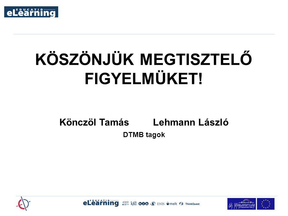 Könczöl Tamás Lehmann László DTMB tagok