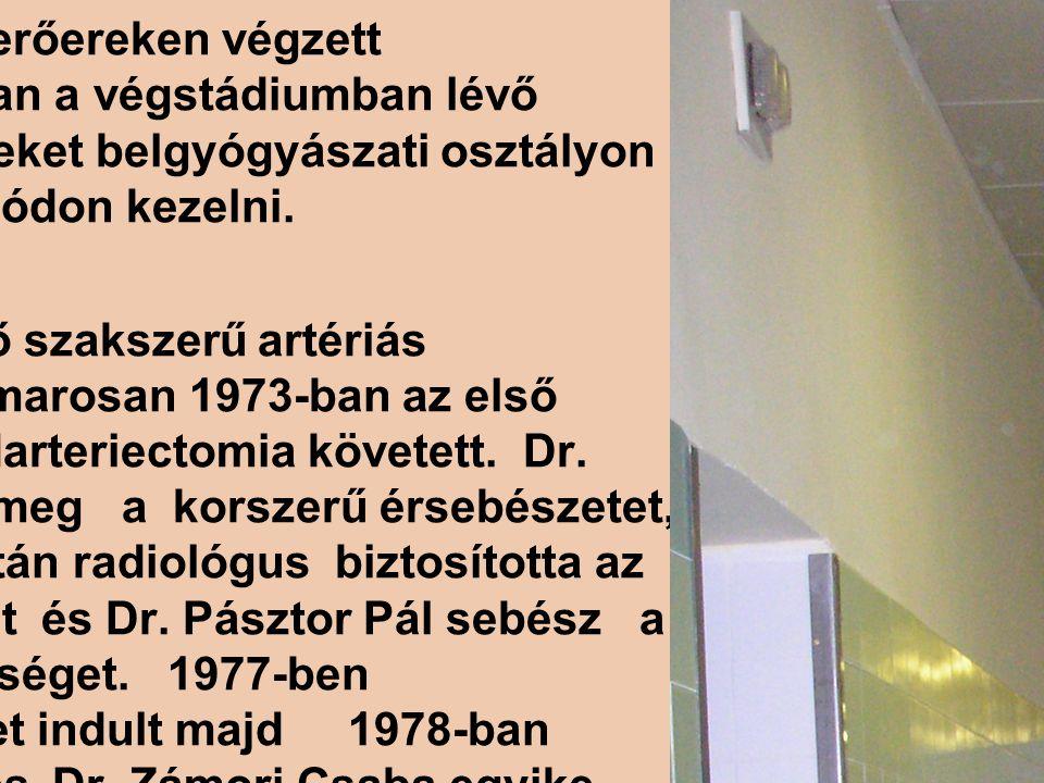 Érsebészeti Osztály Szakrendelés Dr. Zámori Csaba Előzmények: