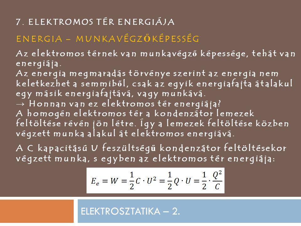 ELEKTROSZTATIKA – 2. ENERGIA – MUNKAVÉGZŐKÉPESSÉG