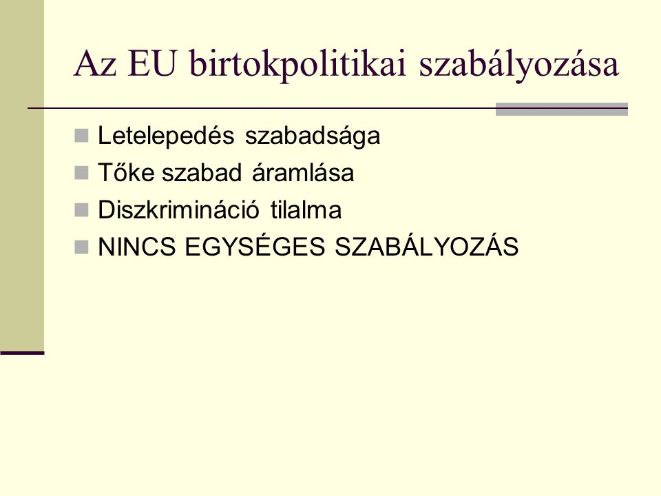 Az EU birtokpolitikai szabályozása
