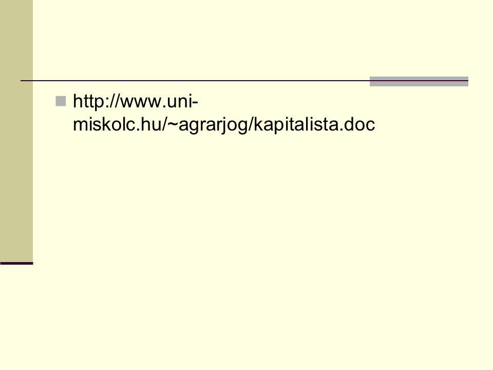 http://www.uni-miskolc.hu/~agrarjog/kapitalista.doc