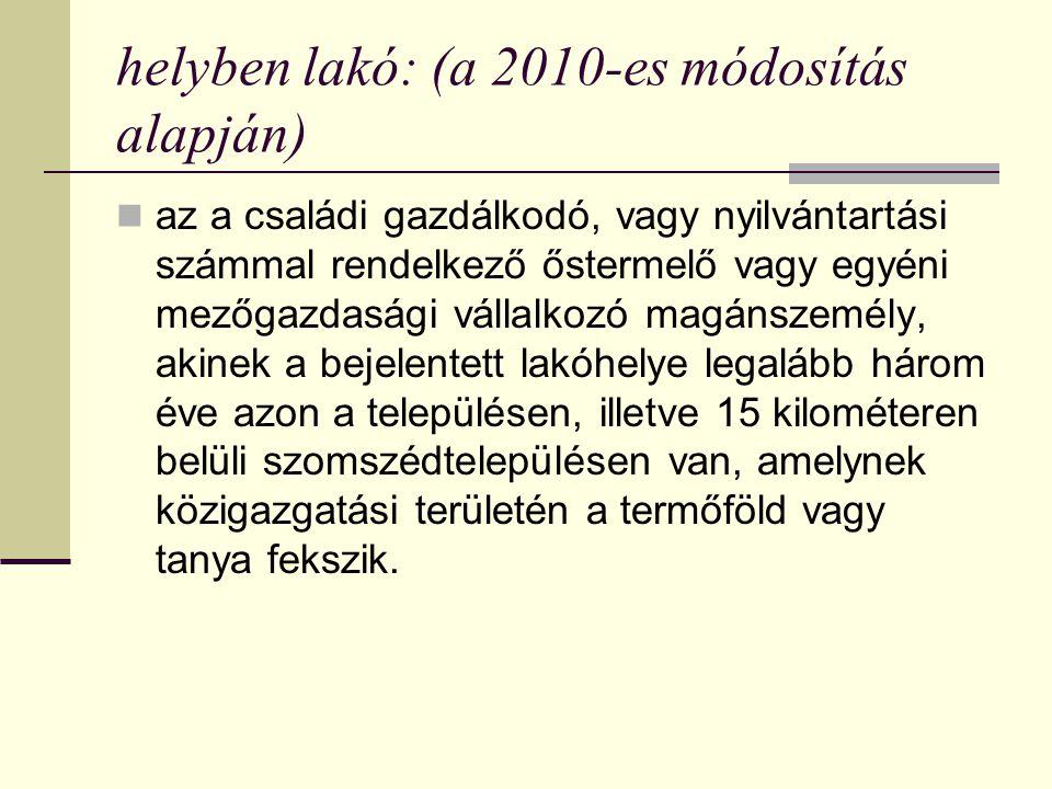 helyben lakó: (a 2010-es módosítás alapján)