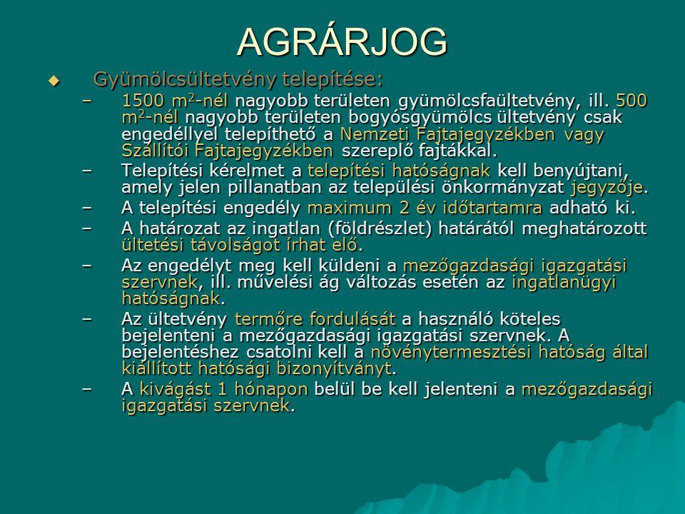 AGRÁRJOG Gyümölcsültetvény telepítése:
