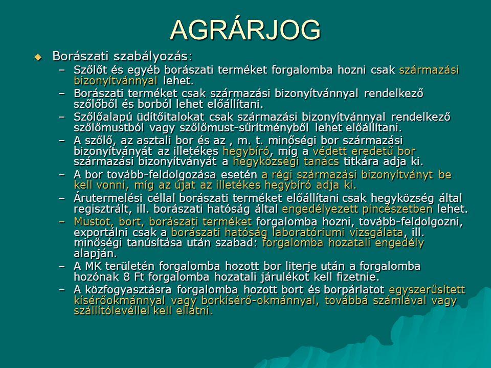 AGRÁRJOG Borászati szabályozás: