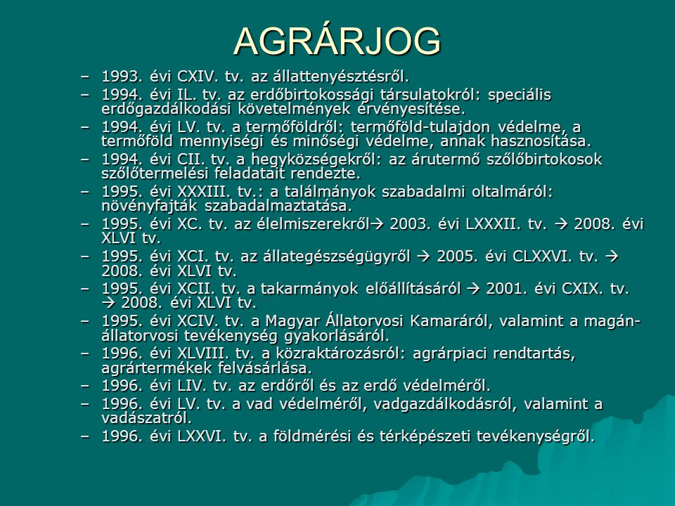 AGRÁRJOG 1993. évi CXIV. tv. az állattenyésztésről.