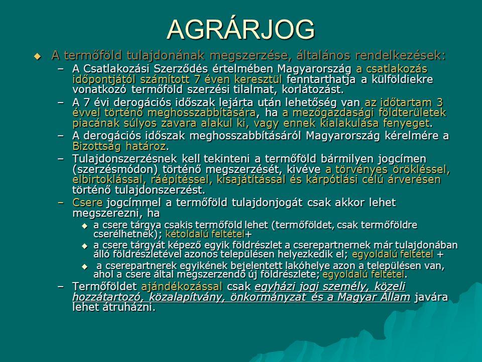 AGRÁRJOG A termőföld tulajdonának megszerzése, általános rendelkezések: