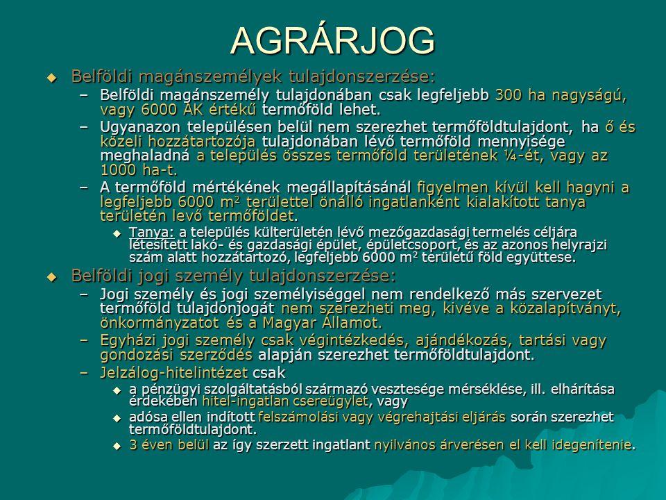 AGRÁRJOG Belföldi magánszemélyek tulajdonszerzése: