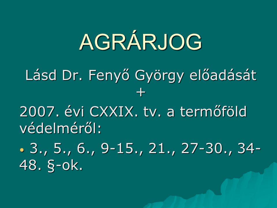 Lásd Dr. Fenyő György előadását +