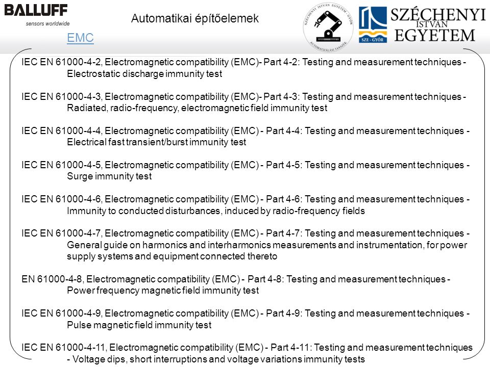 EMC IEC EN 61000-4-2, Electromagnetic compatibility (EMC)- Part 4-2: Testing and measurement techniques - Electrostatic discharge immunity test.