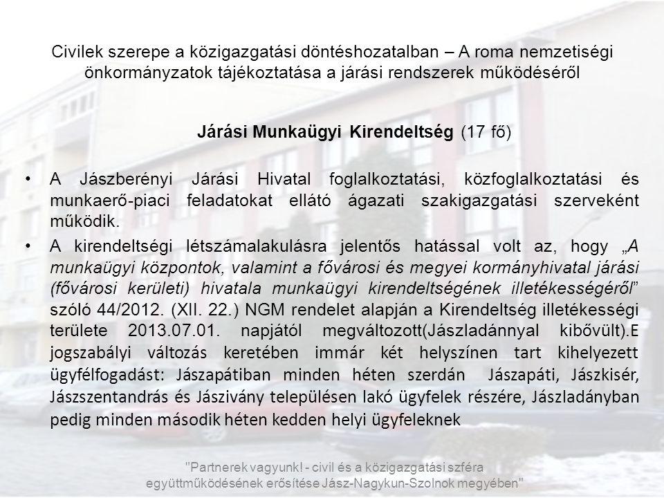 Járási Munkaügyi Kirendeltség (17 fő)