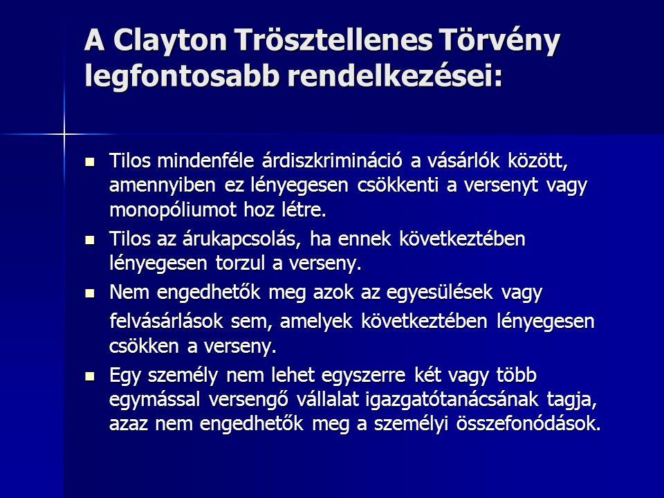 A Clayton Trösztellenes Törvény legfontosabb rendelkezései: