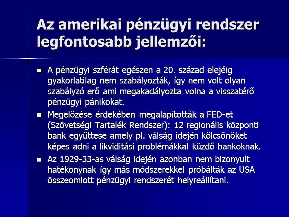 Az amerikai pénzügyi rendszer legfontosabb jellemzői: